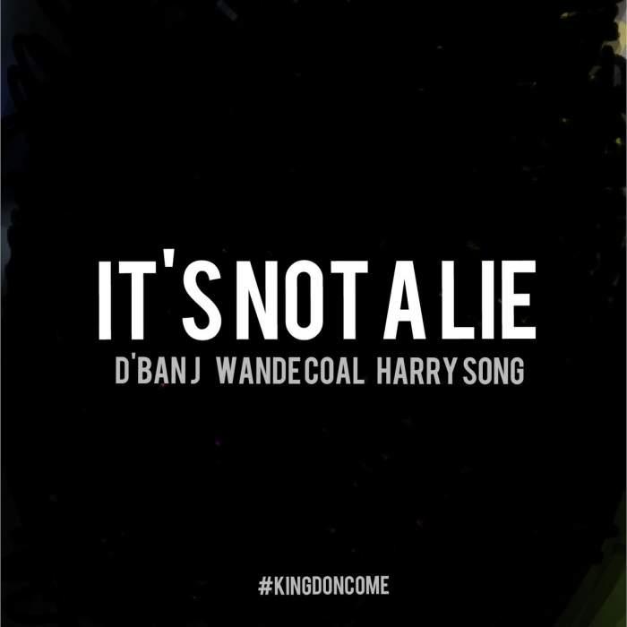 D'banj - It's Not A Lie (feat. Wande Coal & Harrysong)
