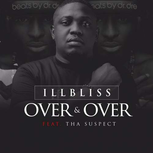 iLLBLiSS - Over And Over (ft. Tha Suspect)