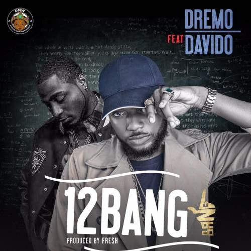 Dremo - 1-2 Bang (feat. Davido)