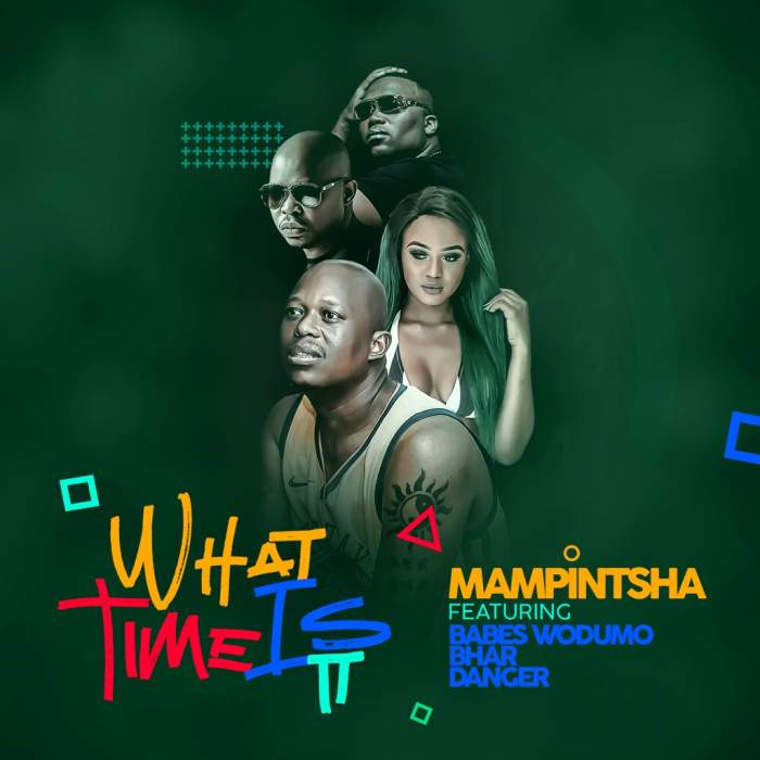 Mampintsha - What Time Is It (feat. Babes Wodumo, Bhar & Danger)