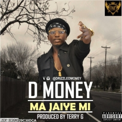 D Money - Ma Jaiye Mi (feat. Terry G)