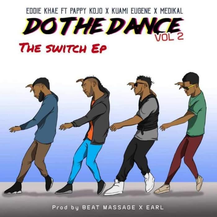 Eddie Khae - Do Da Dance (Remix) (feat. Pappy Kojo, Kuami Eugene & Medikal)