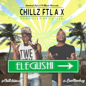 Chillz - Elegushi (ft. L.A.X)