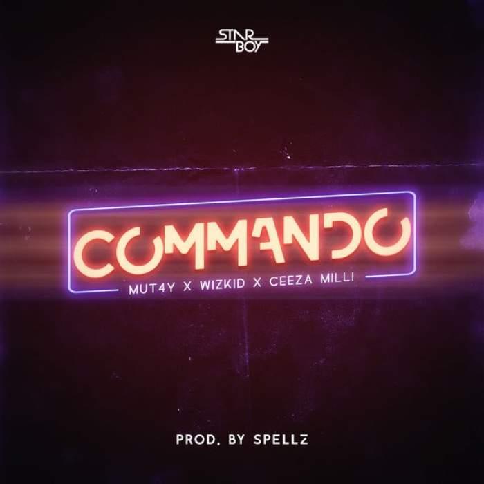 Mutay - Commando (feat. Wizkid & Ceeza Milli)