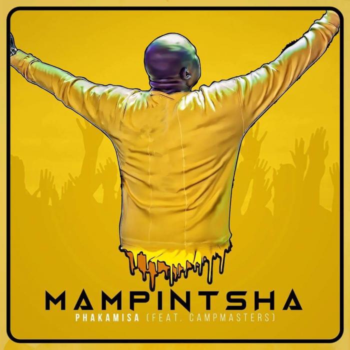 Mampintsha - Phakamisa (feat. CampMasters)