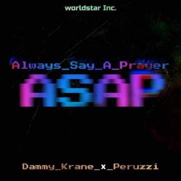 Music: Dammy Krane - Always Say A Prayer (ASAP) (feat. Peruzzi)