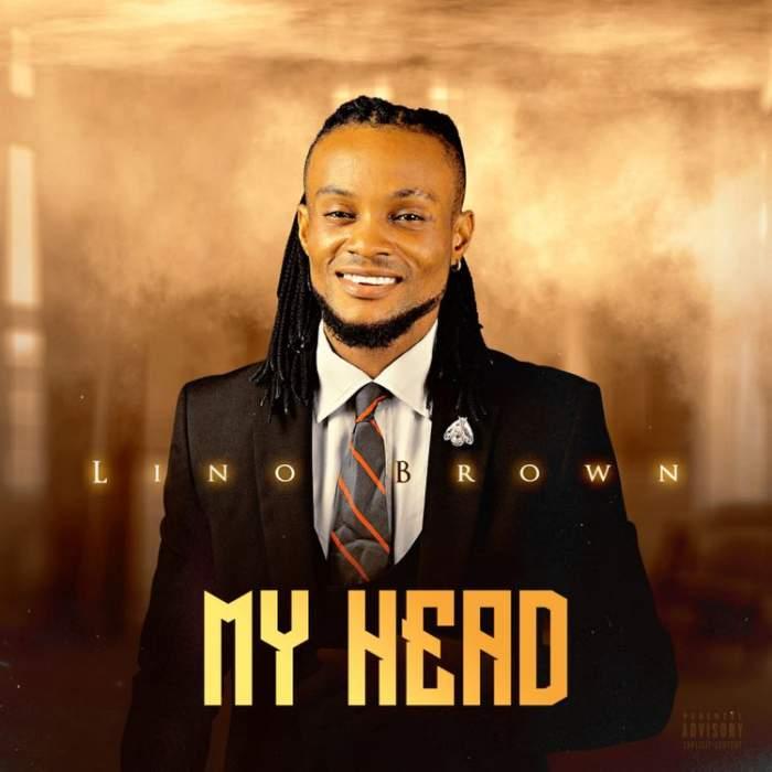 Lino Brown - My Head