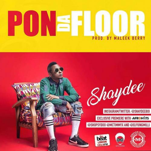 Shaydee - Pon Da Floor