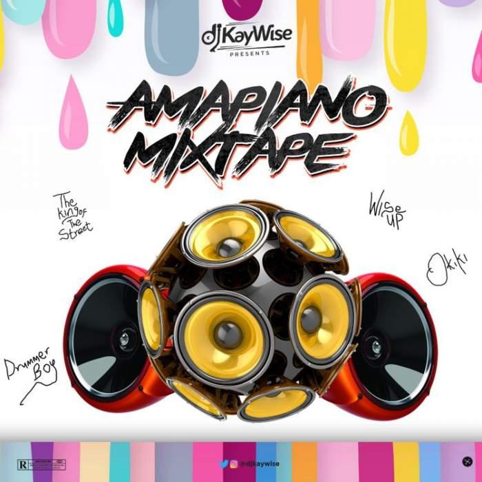 DJ Kaywise - Amapiano Mixtape