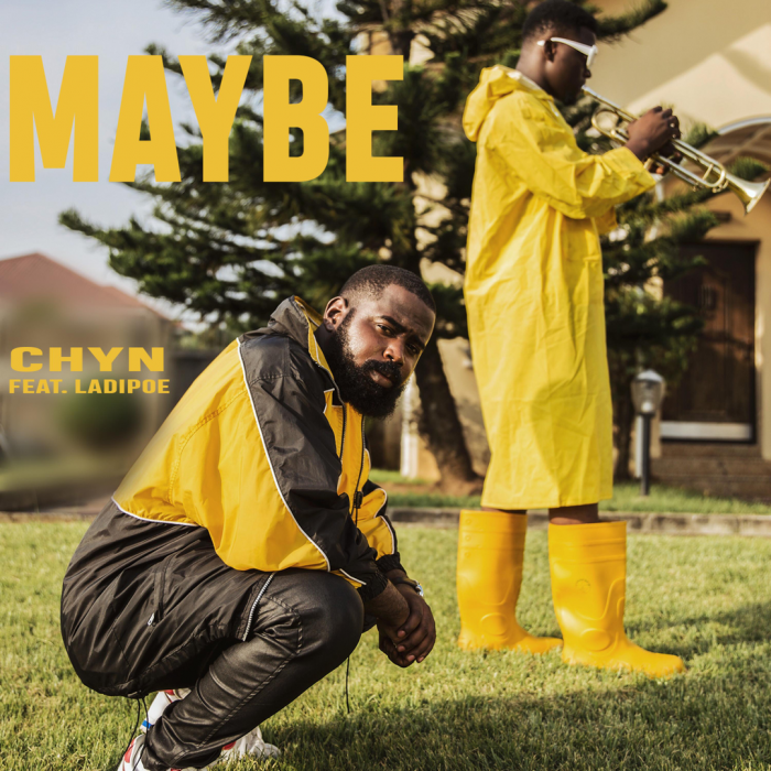 Chyn - Maybe (feat. LadiPoe)