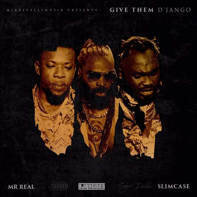 Django23 - Give Them D'Jango (feat. Slimcase & Mr Real)