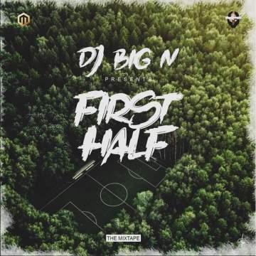 DJ Mix: DJ Big N - First Half Mixtape