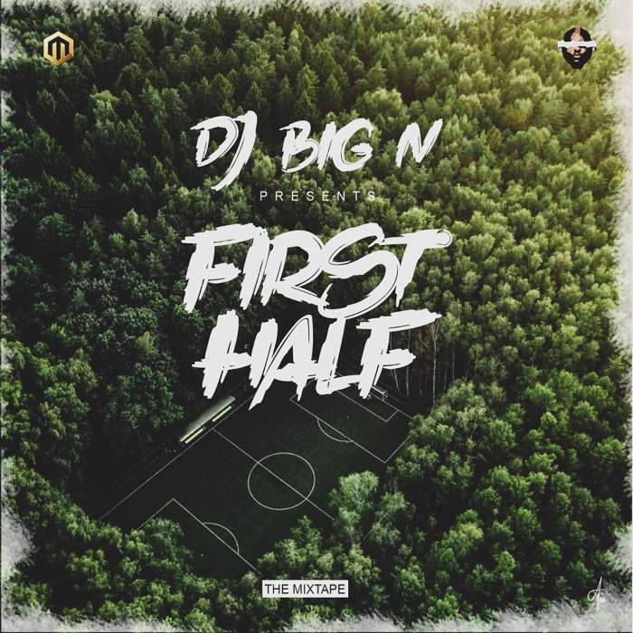 DJ Big N - First Half Mixtape