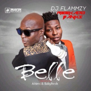 DJ Flammzy - Belle (feat. Reekado Banks)