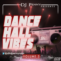 DJ Penny - Dance Hall Vibes (Vol. 3)
