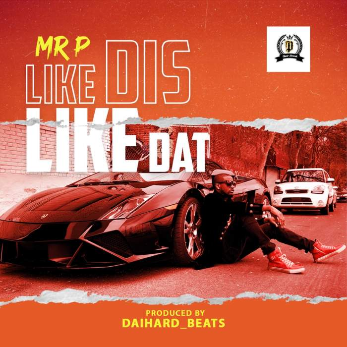 Mr P - Like Dis Like Dat
