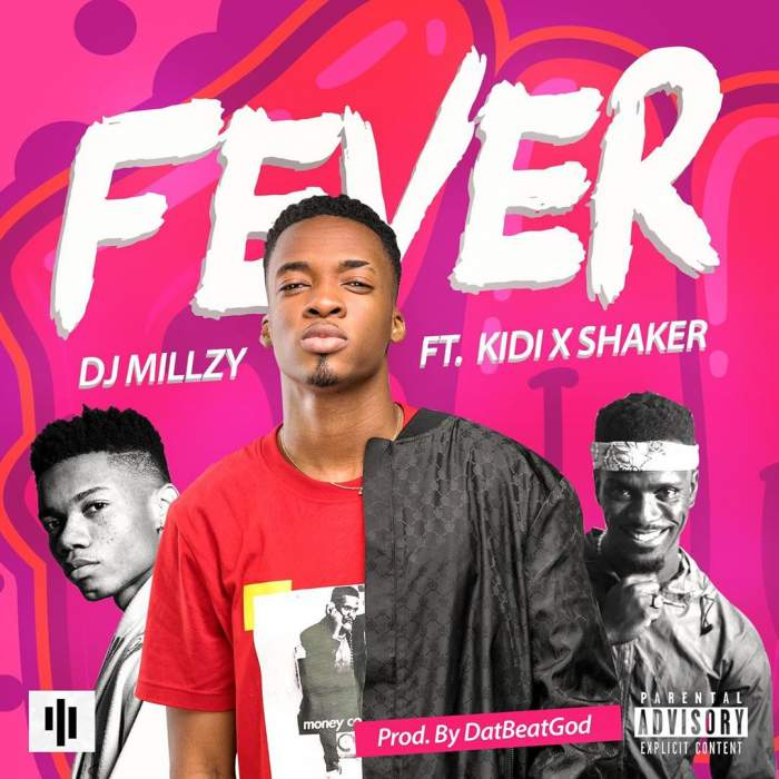 DJ Millzy - Fever (feat. KiDi & Shaker)