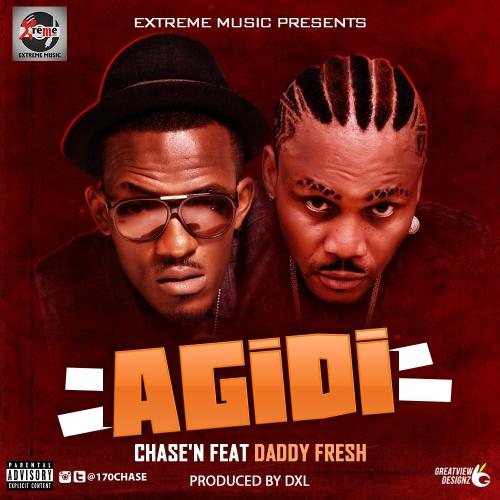 Chase'N - Agidi (feat. Daddy Fresh)