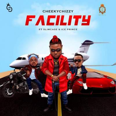 Music: CheekyChizzy - Facility (feat. Ice Prince & Slimcase)