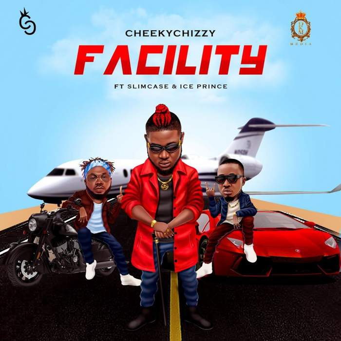 CheekyChizzy - Facility (feat. Ice Prince & Slimcase)