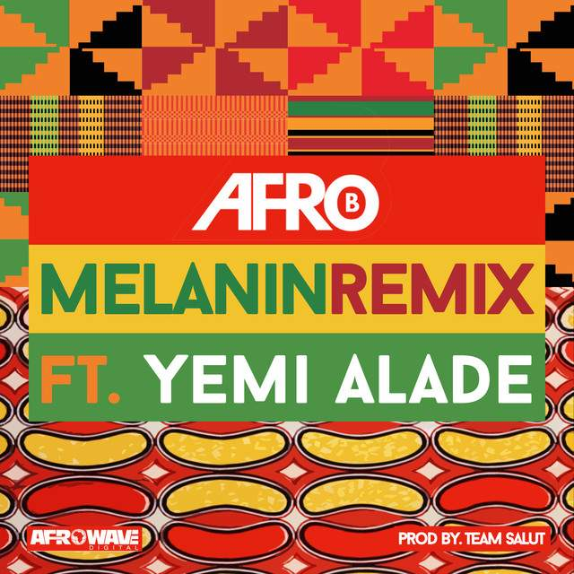 Afro B - Melanin (Remix) (feat. Yemi Alade)