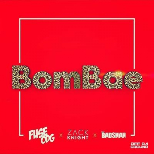 Fuse ODG - BomBae (ft. Zack Knight & Badshah)
