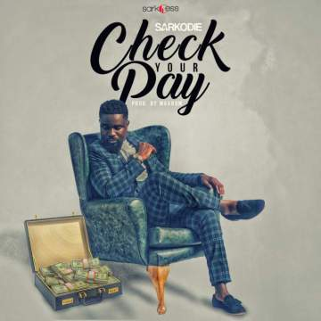 Music: Sarkodie - Check Your Pay [Prod. by Magnom]