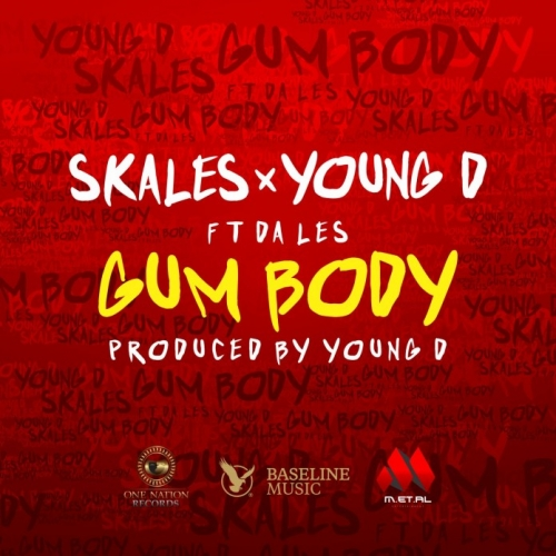 Skales & Young D - Gum Body (ft. Da L.E.S)