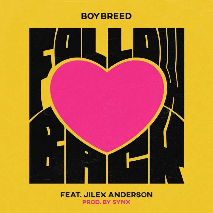 Boybreed - Follow Back (feat. Jilex Anderson)