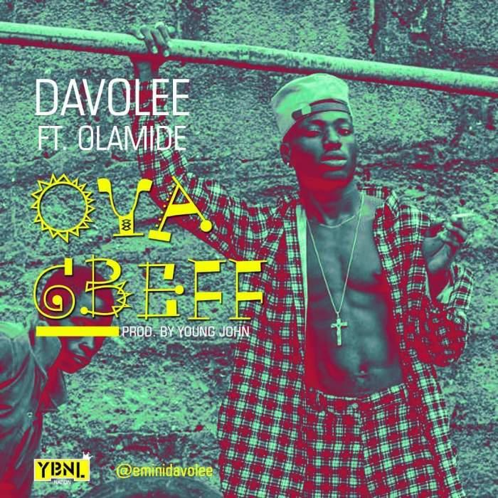 Davolee - Oya Gbeff (feat. Olamide)