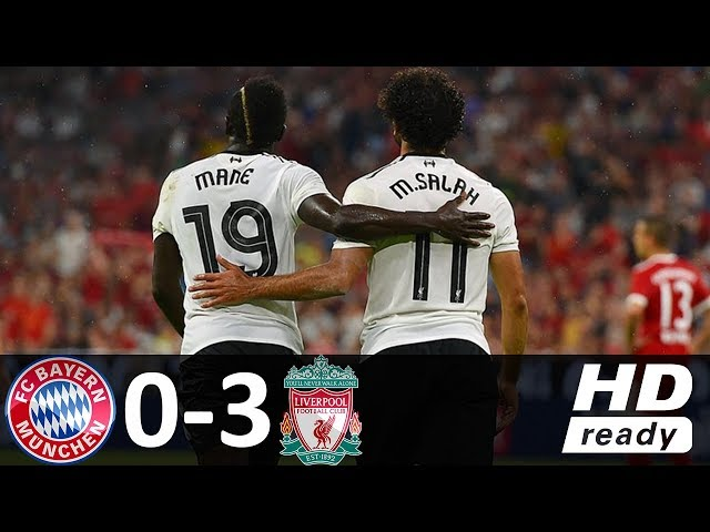 Liverpool 3 - 0 Bayern Munich (Aug-1-2017) Audi Cup Highlights