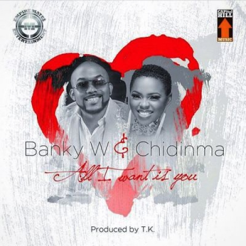 Banky W & Chidinma - All I Want Is You
