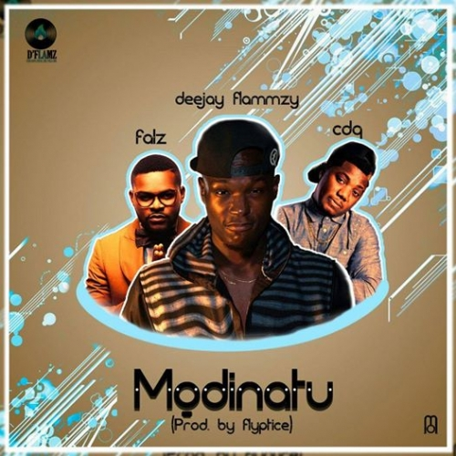DJ Flammzy - Modinatu (feat. Falz & CDQ)