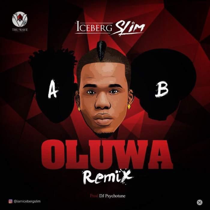 Iceberg Slim - Oluwa (Remix) (feat. Reekado Banks & Oritse Femi)