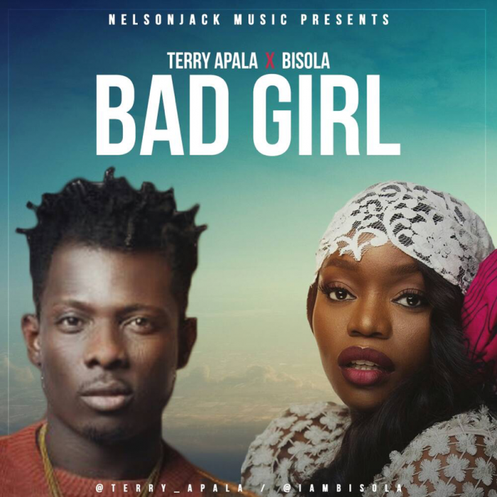 Terry Apala - Bad Girl (feat. Bisola)