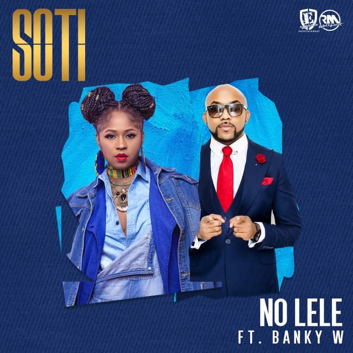 Soti - No Lele (feat. Banky W)