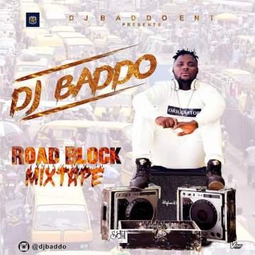 DJ Mix: DJ Baddo - Road Block Mix
