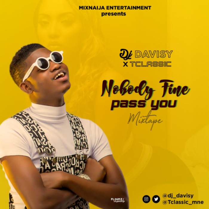 DJ Davisy - Nobody Fine Pass You Mixtape