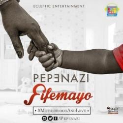 Pepenazi - Fifemayo