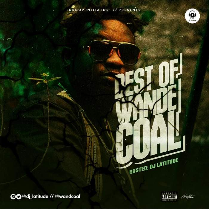 DJ Latitude - Best of Wande Coal
