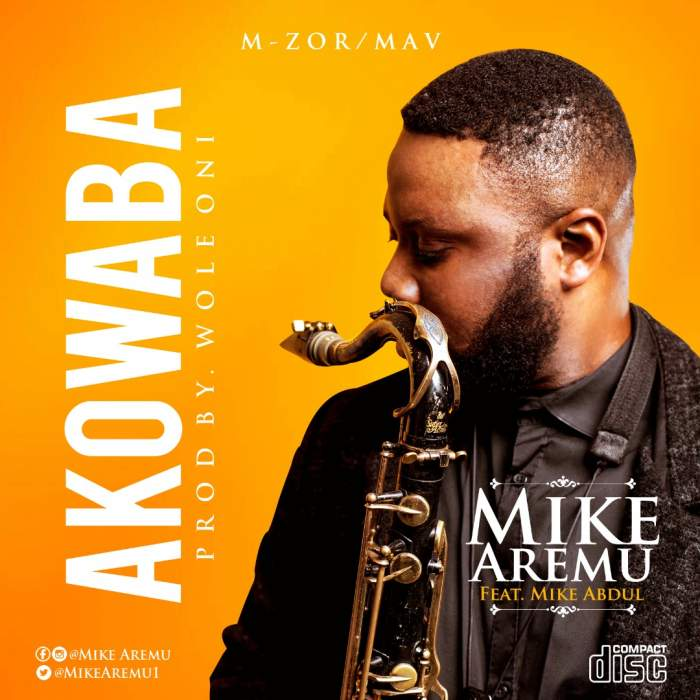 Mike Aremu - Akowaba (feat. Mike Abdul)
