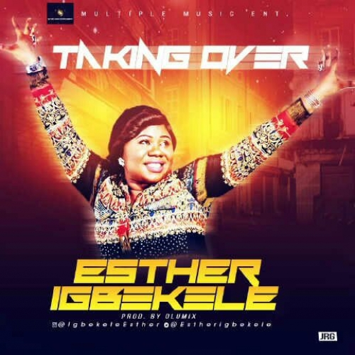 Esther Igbekele - Taking Over
