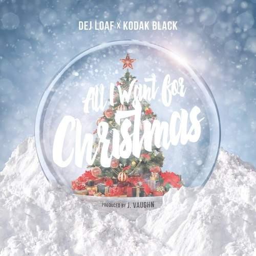 DeJ Loaf - All I Want For Christmas (feat. Kodak Black)