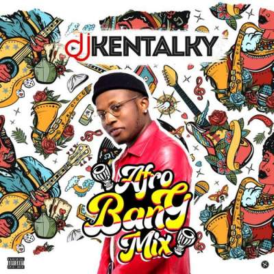 DJ Mix: DJ Kentalky - Afro BanG Mix Vol. 1 (2020)