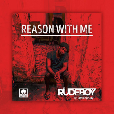 Music: Rudeboy - Reason With Me [Prod. by Lord Sky]