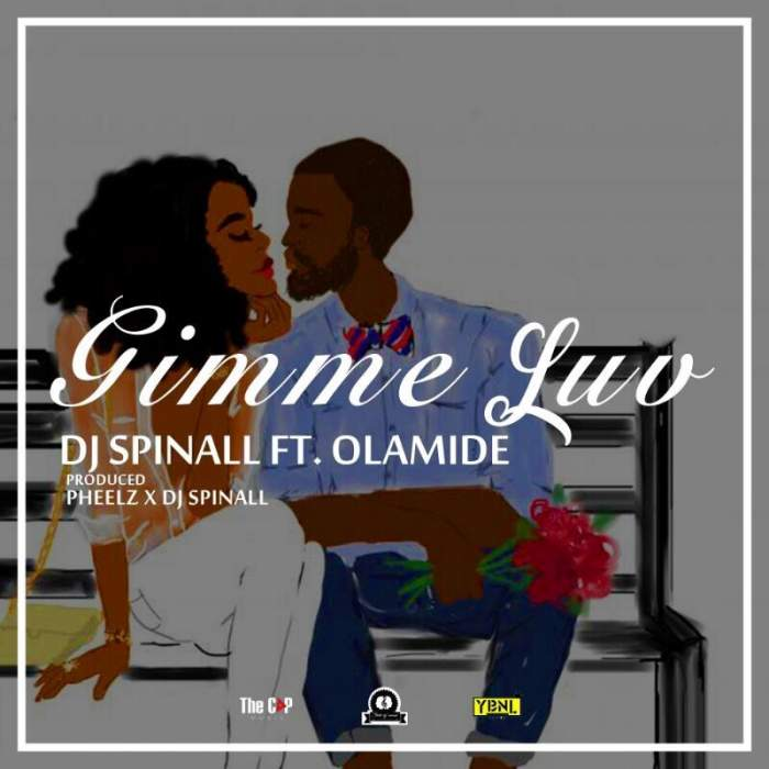 DJ Spinall - Gimme Luv (feat. Olamide)