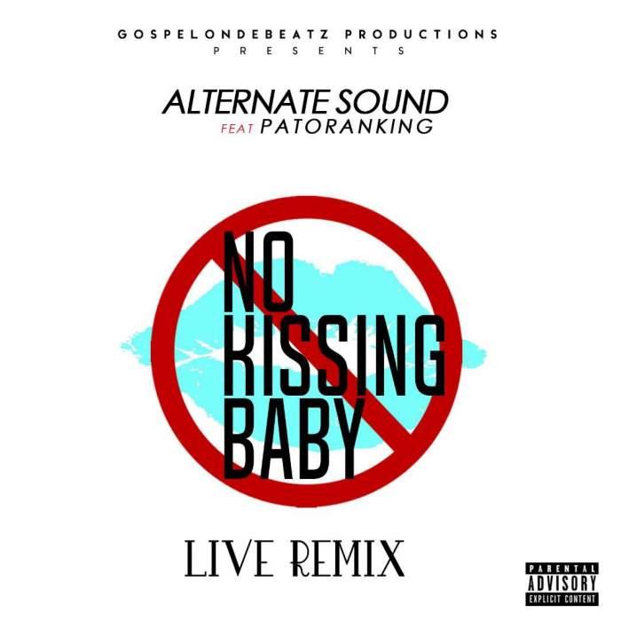 Patoranking - No Kissing (Live Remix) (feat. Alternate Sound)