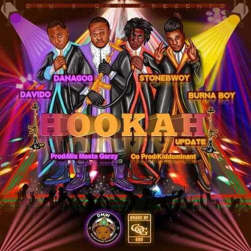 Danagog - Hookah (Remix) (feat. Davido, Burna Boy & Stonebwoy)