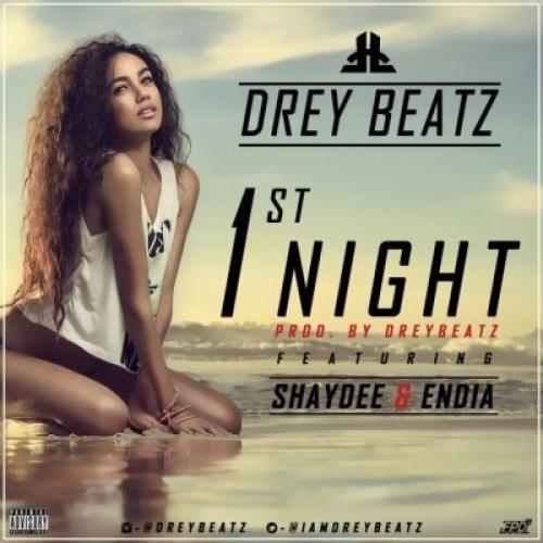 Drey Beatz - 1st Night (feat. Shaydee & Endia)