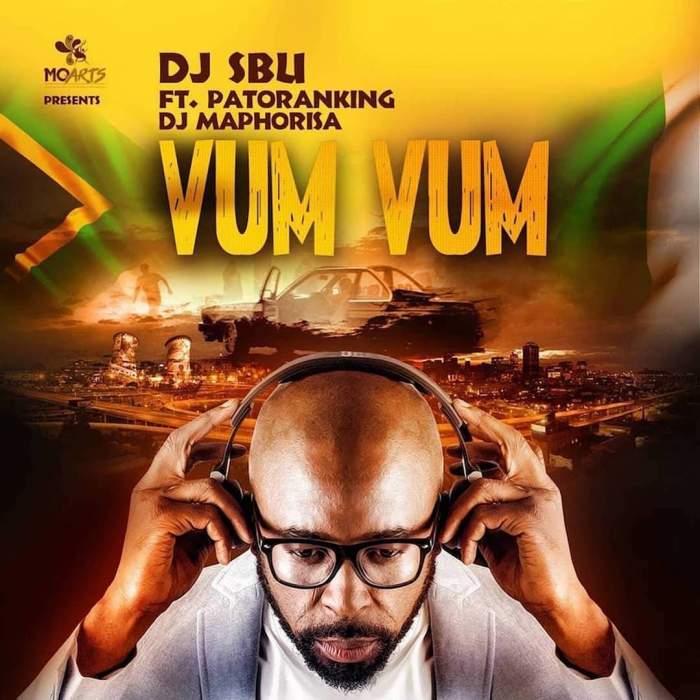 DJ Sbu - Vum Vum (feat. Patoranking & DJ Maphorisa)